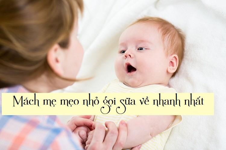 Mách mẹ mẹo nhỏ gọi sữa về nhanh nhất