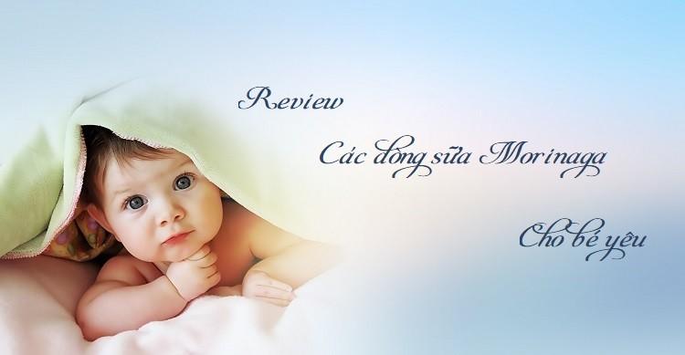 Review dòng sữa Morinaga cho bé phát triển toàn diện