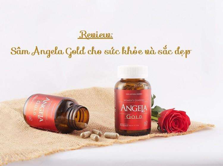 Review sâm Angela Gold cho sức khỏe và sắc đẹp