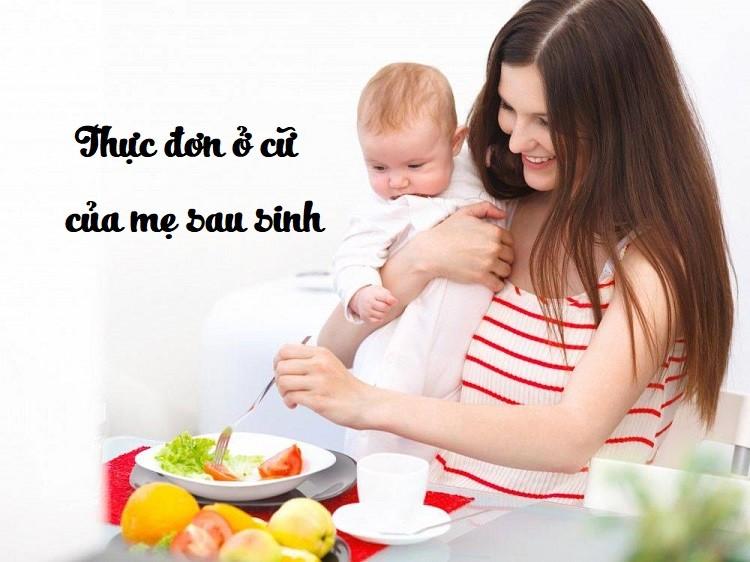 Thực đơn ở cữ cực ngon vừa đủ chất vừa nhiều sữa cho mẹ