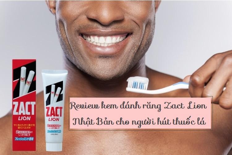 Review kem đánh răng Zact Lion Nhật Bản có tốt không