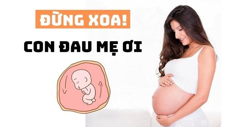 Xoa bụng bầu có ảnh hưởng đến thai nhi?