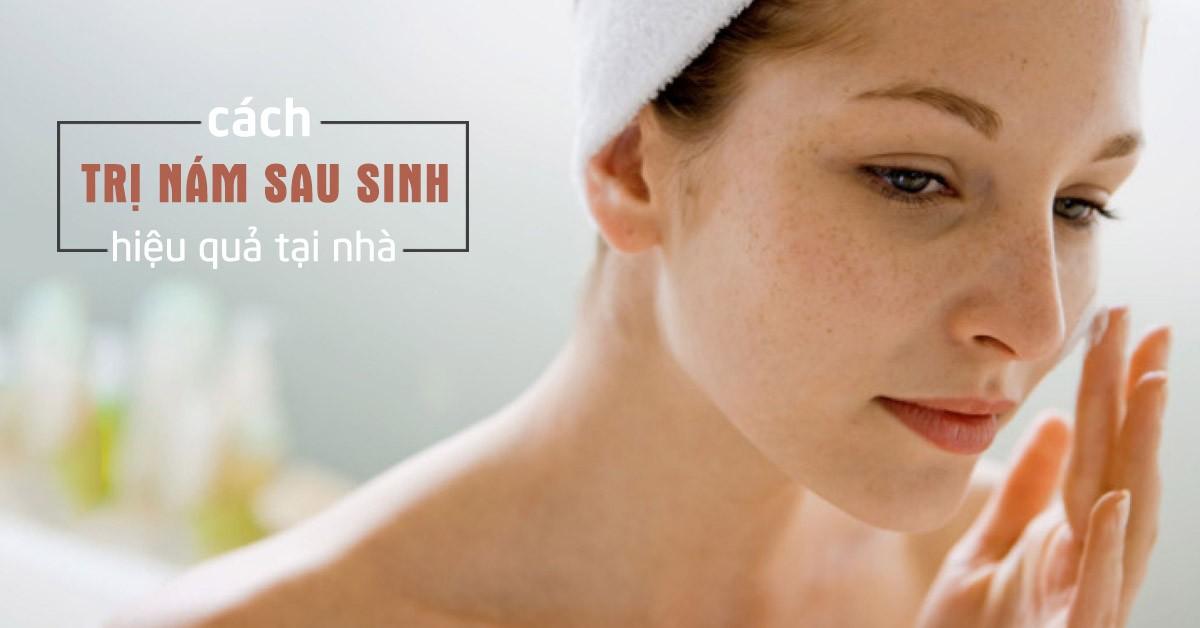 Nám da sau sinh và 5+ cách cải thiện hiệu quả